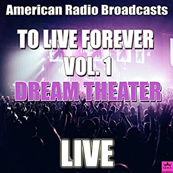To Live Forever Vol. 1 (Live)