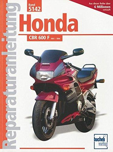 Honda CBR 600 F (ab 1991): Handbuch für Pflege, Wartung und Reparatur (Reparaturanleitungen)