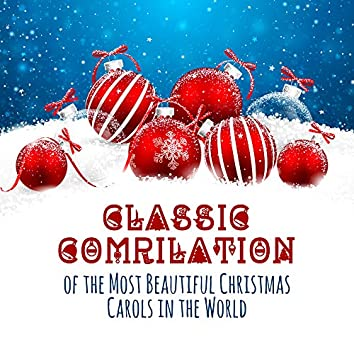 Classic Compilation of the Most Beautiful Christmas Carols in the World