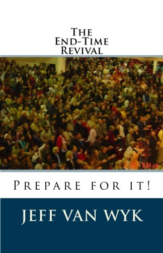 The End-Time Revival: Prepare for it!