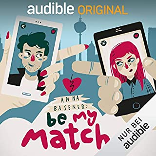 Be My Match     Eine Audio-Novela              Autor:                                                                                                                                 Anna Basener                               Sprecher:                                                                                                                                 Richard Barenberg,                                                                                        Maja Maneiro,                                                                                        Nora Jokhosha,                   und andere                 Spieldauer: 5 Std. und 11 Min.     680 Bewertungen     Gesamt 4,2