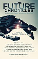 The Future Chronicles - Special Edition 0993983251 Book Cover