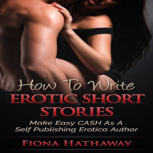 How To Write Erotica Short Stories audiobook cover art