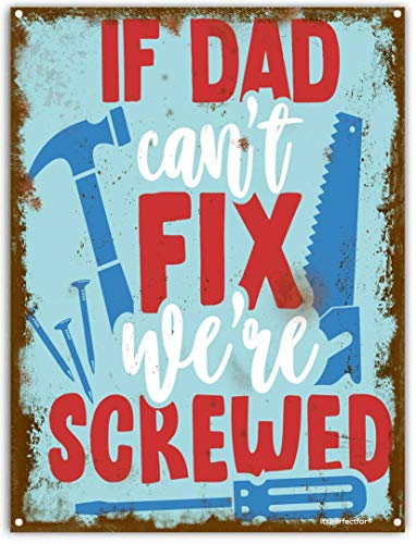 itsperfectfor If Dad Can't Fix It We're Screwed Decorative Shed Metal Plaque. Fun Man Cave Tin Notice. Size Large.