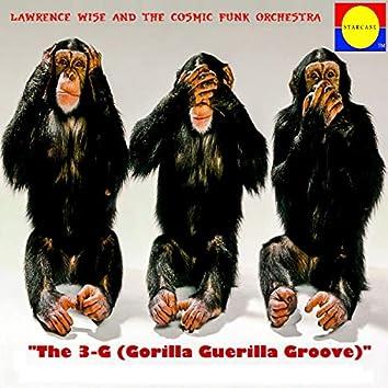 The 3-G (Gorilla Guerilla Groove)