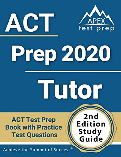 ACT Prep 2020 Tutor: ACT Test Prep Book with Practice Test Questions [2nd Edition Study Guide]