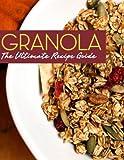 Granola: The Ultimate Recipe Guide