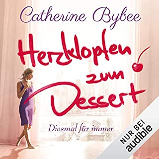 Herzklopfen zum Dessert     Diesmal für immer 3              Autor:                                                                                                                                 Catherine Bybee                               Sprecher:                                                                                                                                 Uschi Hugo                      Spieldauer: 9 Std. und 29 Min.     12 Bewertungen     Gesamt 4,7