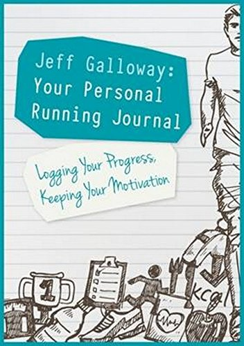 Jeff Galloway: Your Personal Running Journal: Logging Your Progress, Keeping Your Motivation