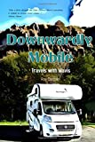 Downwardly Mobile: Travels with Mavis [Idioma Inglés]