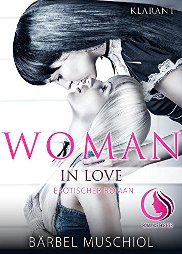 Woman in Love. Erotischer Roman von [Muschiol, Bärbel]