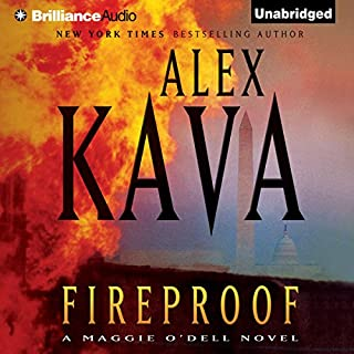 Fireproof     A Maggie O'Dell Novel              Written by:                                                                                                                                 Alex Kava                               Narrated by:                                                                                                                                 Tanya Eby                      Length: 7 hrs and 22 mins     Not rated yet     Overall 0.0