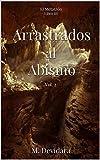 Arrastrados al Abismo Vol. 2: Serie: El Metatrón, Libro III