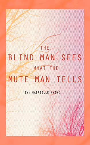 The Blind Man Sees What the Mute Man Tells