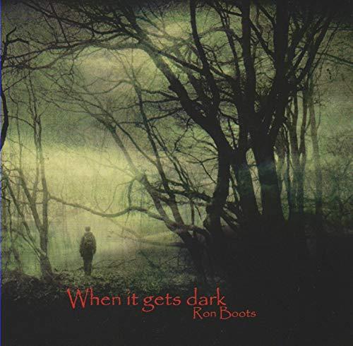 Ron Boots - When It Gets Dark
