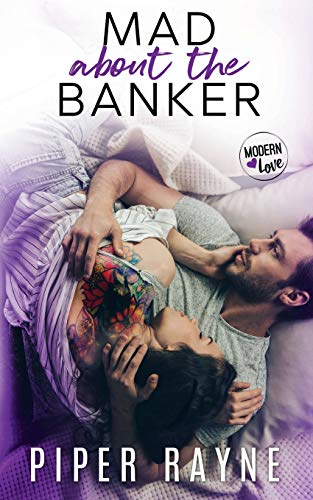 Mad about the Banker (Modern Love, Band 3)