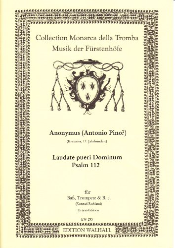 Laudate pueri Dominum. Psalm 112 für Bass, Trompete und B.C. Urtext-Edition (Partitur und Stimmen)