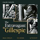 The Extravagant Mr. Gillespie (Small Groups, Big Bands, Latin-Dizzy) (Une sélection par Claude Carrière)
