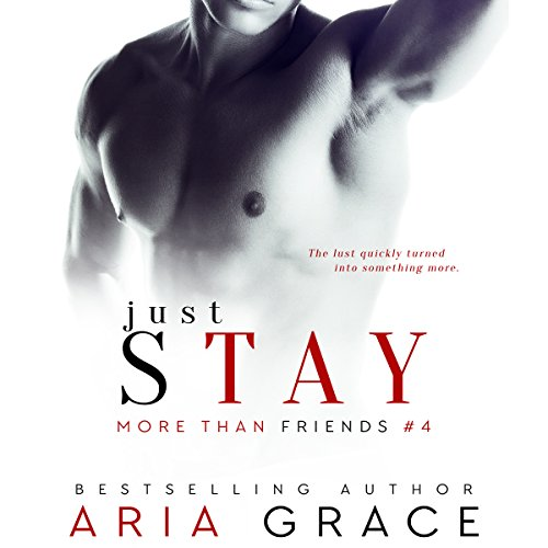 Just Stay: More Than Friends, Book 4 cover art