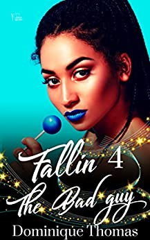 Fallin 4 The Bad Guy by [Dominique Thomas]
