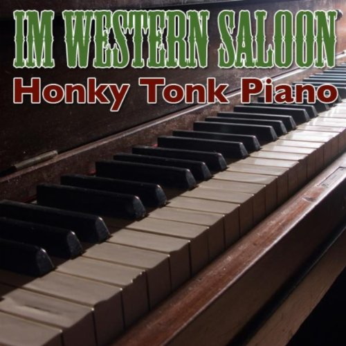 Honky Tonk Piano - Im Western Saloon