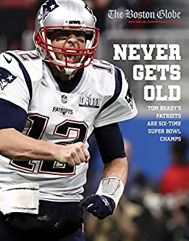 Never Gets Old  Tom Brady s Patriots Are Six-Time Super Bowl Champs
