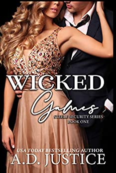 Wicked Games (Steele Security Series Book 1) by [A.D. Justice]