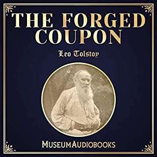 The Forged Coupon                   By:                                                                                                                                 Leo Tolstoy                               Narrated by:                                                                                                                                 Michael Richards                      Length: 2 hrs and 22 mins     Not rated yet     Overall 0.0