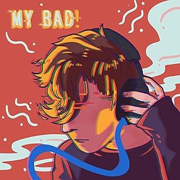 MY BAD!