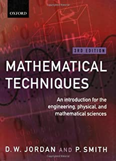 Mathematical Techniques: An Introduction for the Engineering, Physical, and Mathematical Sciences by D.W. Jordan (2002-06-06)