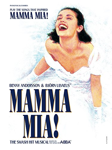 Mamma Mia! (Play the Songs That Inspired) - Vocal Selections: Piano/Vocal/Chords Broadway Sheet Music Songbook (English Edition)