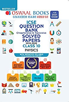Oswaal ICSE Question Bank Chapterwise & Topicwise Solved Papers, Physics, Class 10 (Reduced Syllabus) (For 2021 Exam) by [Oswaal Editorial Board]