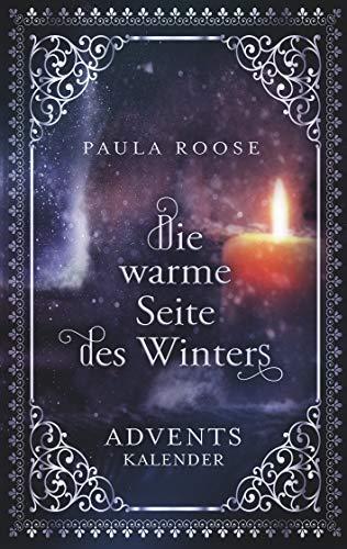 Die warme Seite des Winters: Adventskalender für Erwachsene (Wunder kommen leise 3)