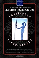 Positively Fifth Street: Murderers, Cheetahs, and Binion's World Series of Poker by James McManus(2004-03-01)
