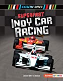 Superfast Indy Car Racing (Extreme Speed (Lerner (Tm) Sports))
