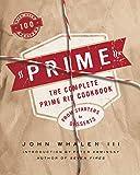 Prime: The Complete Prime Rib Cookbook