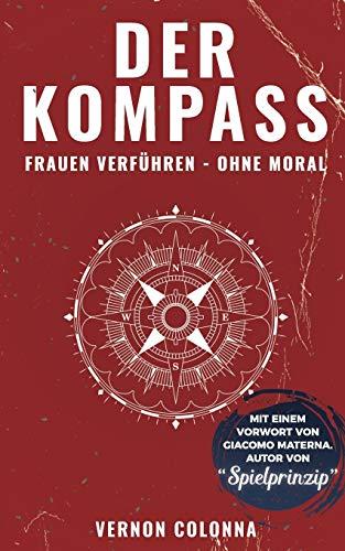 Der Kompass: Frauen verführen - ohne Moral