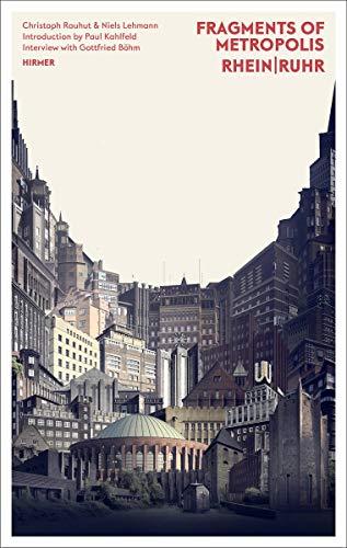 Fragments of Metropolis Rhein & Ruhr: Das expressionistische Erbe an Rhein und Ruhr (Deutsch-Englisch)