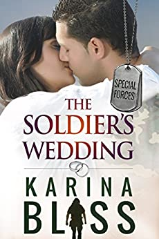 The Soldier's Wedding: Special Forces #1 by [Karina Bliss]