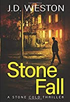 Stone Fall: A British Action Crime Thriller (The Stone Cold Thriller)