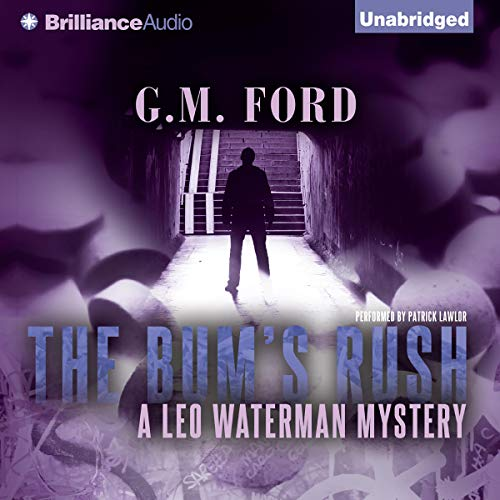The Bum's Rush Audiobook By G. M. Ford cover art
