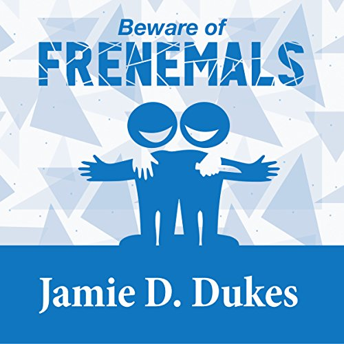 Beware of Frenemals cover art