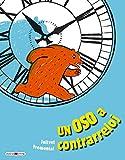 Un oso a contrarreloj: Aprendemos a leer las horas (Álbumes ilustrados)