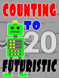Counting to 20 - Futuristic