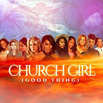 Church Girl (Good Thing) [feat. Nick Black]