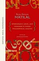 Epistemology, Logic and Grammar in Indian Philosophical Analysis