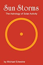 Sun Storms: The Astrology of Solar Activity