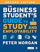 The Business Student′s Guide to Study and Employability