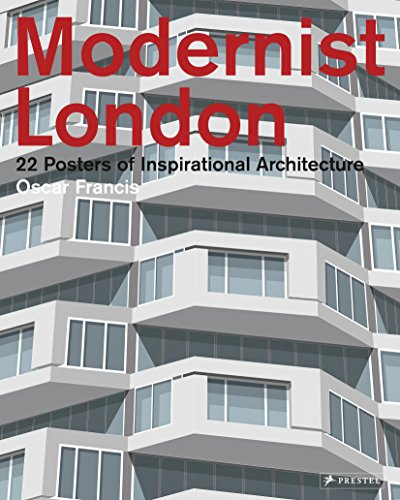 Modernist London: 22 Posters of Inspirational Architecture