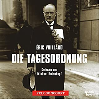 Die Tagesordnung                   By:                                                                                                                                 Éric Vuillard                               Narrated by:                                                                                                                                 Michael Rotschopf                      Length: 2 hrs and 57 mins     1 rating     Overall 5.0